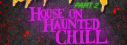 The Chiller Part 2: House on Haunted Chill